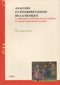 Jean-Jacques Nattiez (2013), <em>Analyses et interprétations de la musique, la mélodie du berger dans le</em> Tristan et Isolde <em>de Richard Wagner</em>, Paris, VRIN, 401 pages.