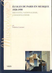 Federico Lazzaro (2018),École de Paris en musique, 1920-1950 : identités, nationalisme, cosmopolitisme, Paris, Vrin.