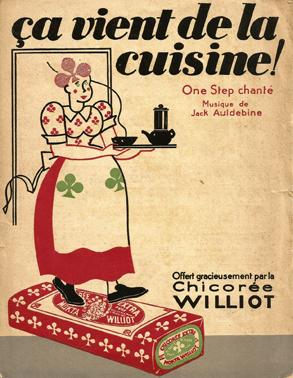 Figure 4 : Jack Auldebine, « Ça vient de la cuisine », partition pour chant et piano offerte gracieusement par la Chicorée Williot, page couverture, s.d. Collection particulière.