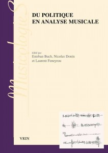Couverture de <em>Du politique en analyse musicale</em>, sous la direction d'Esteban Buch, Nicolas Donin et Laurent Feneyrou, Paris, VRIN, 2013.