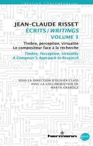 Jean-Claude Risset, <em>Timbre, perception, virtualité. Le compositeur face à la recherche</em>, 3e vol. des <em>Écrits</em>, sous la direction d'Olivier Class, avec la collaboration de Márta Grabócz, Paris, Éditions Hermann, 2020, 450 p.